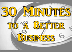 30 Minutes to a Better Business